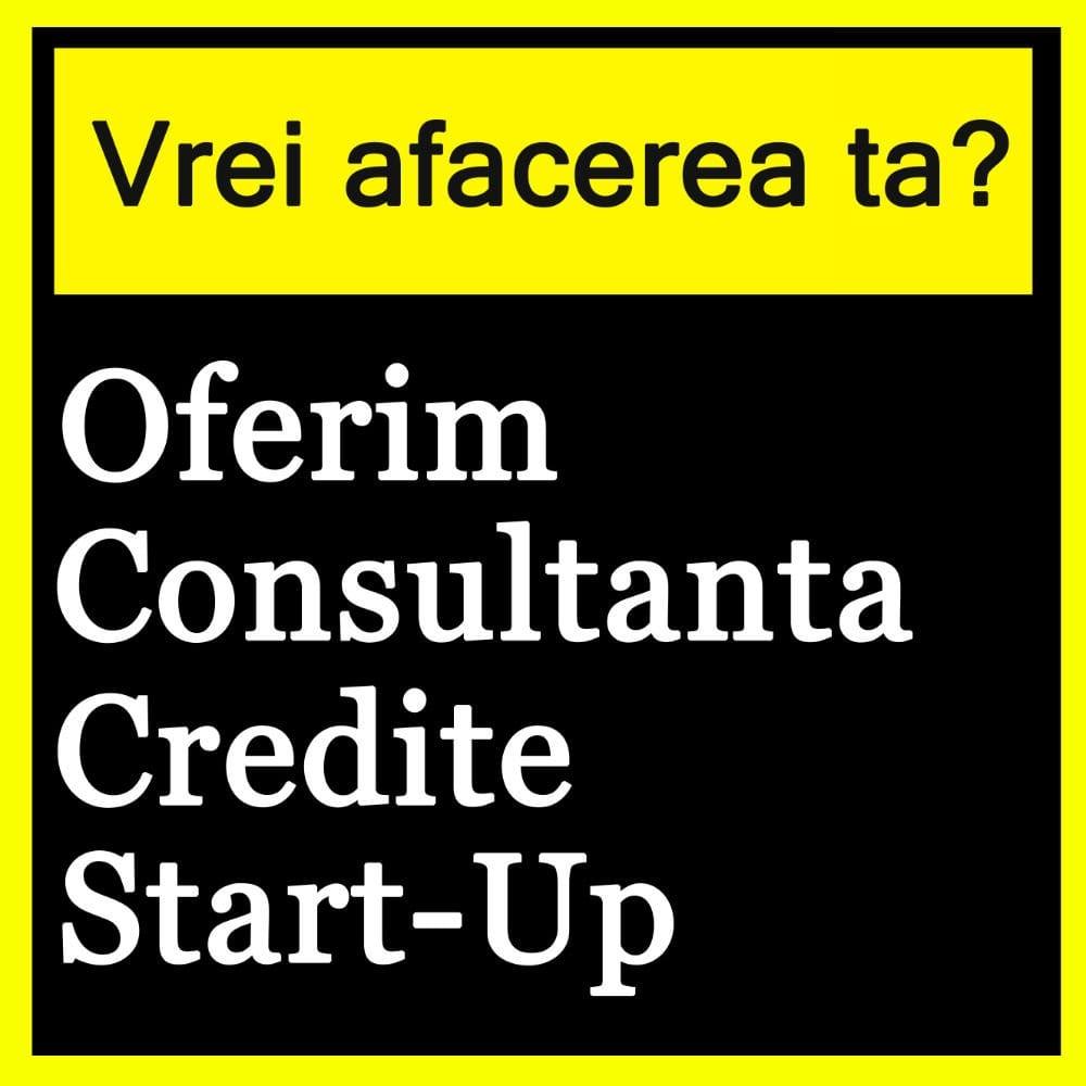 Consultanta credit Start-Up sau Dezvoltare afacere